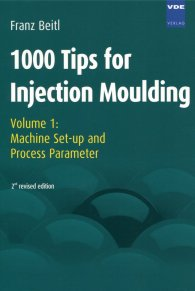 Preview  1000 Tips for Injection Moulding; Volume 1: Machine Set-up and Process Parameter 1.1.2008